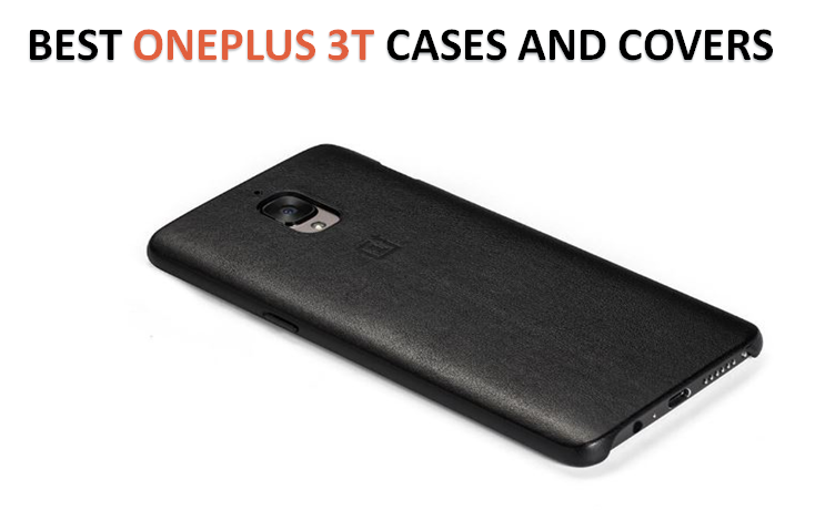 Best OnePlus 3T Cases and Covers You Can Buy