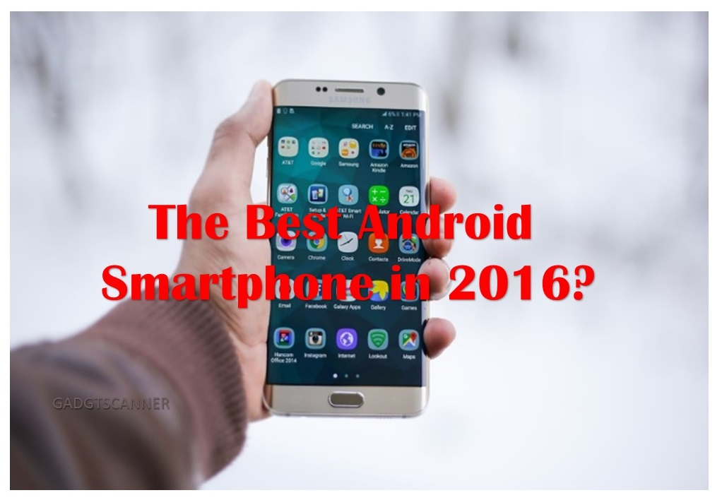 The Best Android Smartphone in 2016