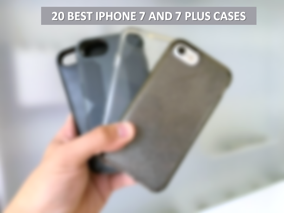 20 Best iPhone 7 and 7 Plus Cases