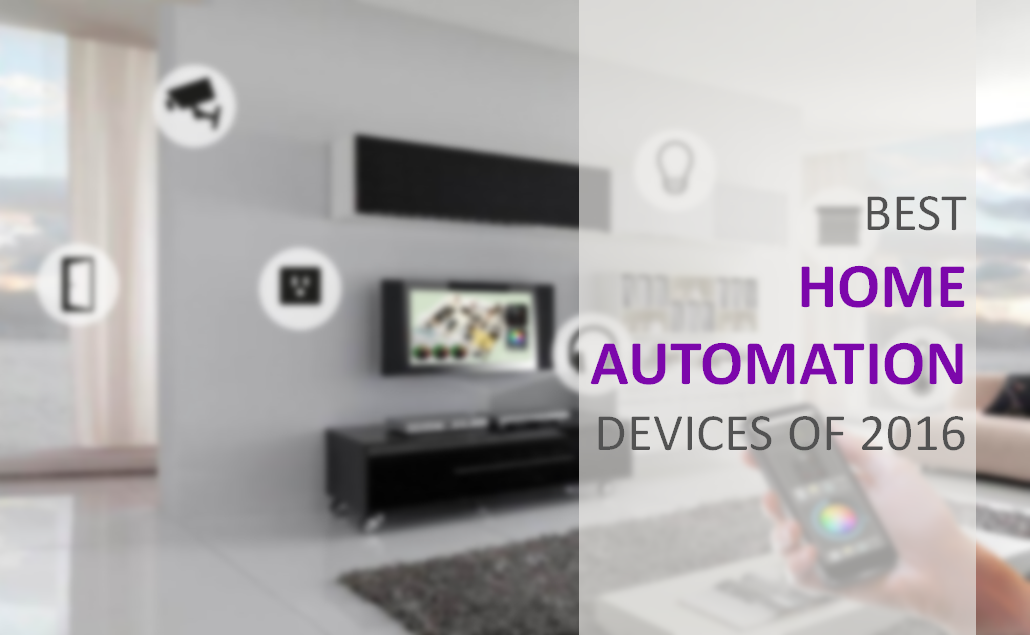 Best Home Automation Devices of 2016 - Gadgetscanner