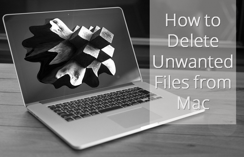 How-to-Delete-Unwanted-Files-from-Mac