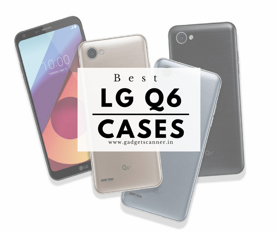 LG Q6 Clear Case, LG Q6 back covers, best LG Q6 Protective Cases, best LG Q6 Cases, best LG Q6 protective cases, best LG Q6 Kickstand Case, LG Q6 back cover, best LG Q6 Cases, leather wallet case for LG Q6, wallet case for LG Q6, rugged case for LG Q6, Best lg q6 rugged case,